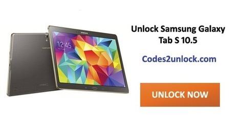How to Unlock Samsung Galaxy Tab S 10.5 by Network Unlock Code | Codes2unlock.com | Unlocking Instructions | Scoop.it
