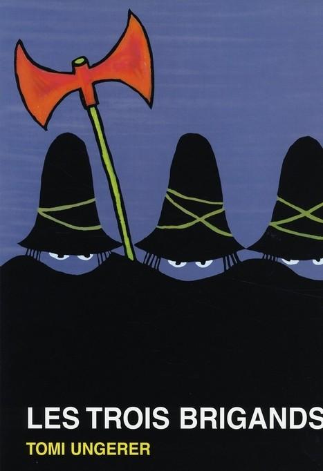 Et si «Les Trois Brigands» de Tomi Ungerer était un hymne à l'adoption par des parents homosexuels?  | Slate | Les bons articles. | Scoop.it