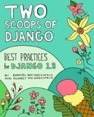 Two Scoops of Django: Best Practices for Django 1.8, 3rd Edition - PDF Free Download - Fox eBook | IT Books Free Share | Scoop.it