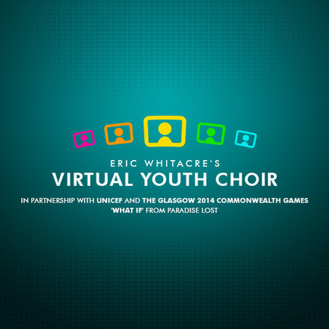 Eric Whitacre's Virtual Youth Choir | digital technologies in classical music & opera | Scoop.it