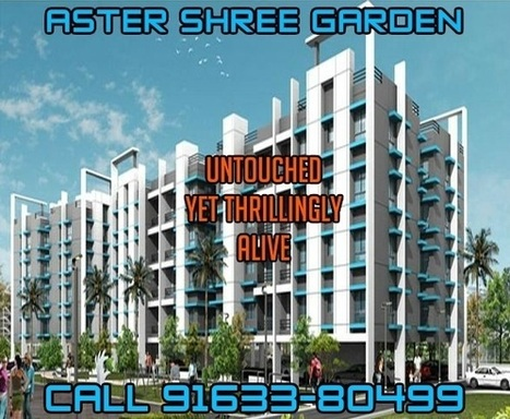 Aster Shree Garden Pre Launch | Real Estate | Scoop.it