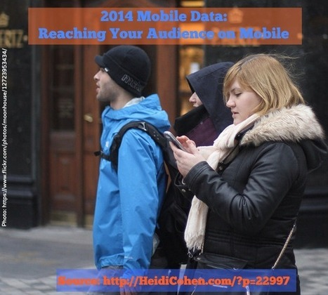 2014 Mobile Data: Reaching Your Audience On Mobile? - Heidi Cohen | Public Relations & Social Media Insight | Scoop.it