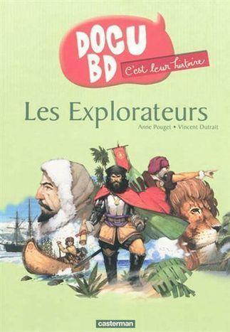 Les explorateurs, Docu BD: c'est leur histoire - La Cliothèque | BD et histoire | Scoop.it