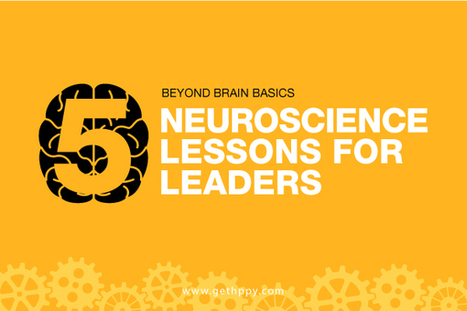 Beyond Brain Basics: 5 Neuroscience Lessons for Leaders | Happiness At Work - Hppy Scoop | Scoop.it