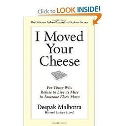 I Moved Your Cheese: For Those Who Refuse to Live as Mice in Someone Else's Maze | SCUP Links | Scoop.it