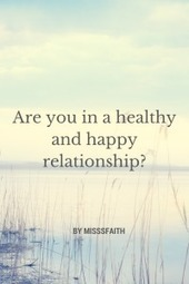 Are you in a healthy and happy relationship? | misssfaith | Scoop.it