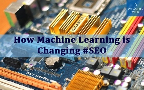 Machine Learning – The Advanced Way That Make Changes in SEO | Web Design, Development and Digital Marketing | Scoop.it