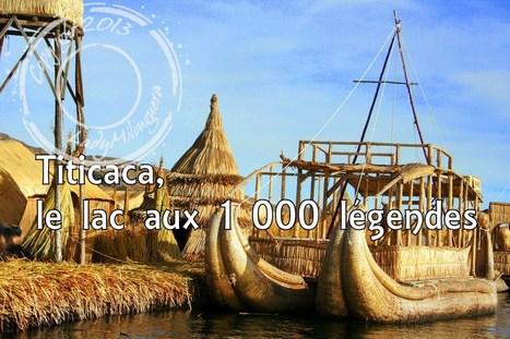Titicaca, le lac aux 1000 légendes   Talons hauts & sac à dos   Scoop.it