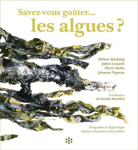 Savez-vous goûter... les algues ? EHESP - Livre | Médias et Santé | Scoop.it