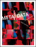 META/DATA - by Mark Amerika | Digital #MediaArt(s) Numérique(s) | Scoop.it