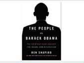 Breitbart Senior Editor Ben Shapiro's Stunning New Book: Prosecute Obama--Now | Less Government More Fun | Scoop.it