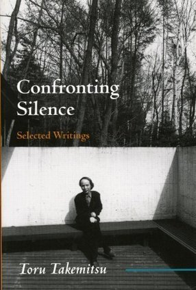 Tōru Takemitsu: Confronting Silence: Selected Writings (1995) — Monoskop Log | The Aesthetic Ground | Scoop.it