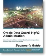 Oracle Data Guard 11gR2 Administration Beginner's Guide | Packt Publishing | Books from Packt Publishing | Scoop.it