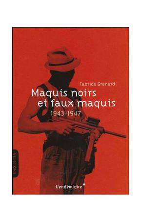Blois 2013: Les enjeux des faux maquis en France en 1943-1944 - Les Clionautes | Nos Racines | Scoop.it