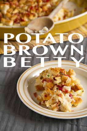Attention Bad Boys and Girls: Cheesy Potato & Bacon Brown Betty | Sippity Sup