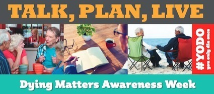 Dying Matters: Talk,Plan, Live | Highlight HEALTH | Scoop.it