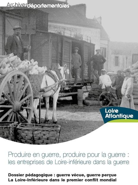 Des ressources pédagogiques pour enseigner la Grande Guerre - [Archives départementales de Loire-Atlantique] | Histoire 2 guerres | Scoop.it