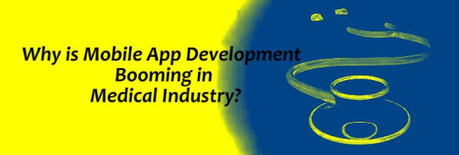 Impact of Mobile App Development in Medical Industry | android buzz | Scoop.it