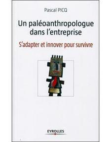 Un paléoanthropologue dans l'entreprise, Pascal Picq | Management Books | Scoop.it