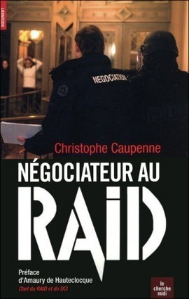 ITV: Christophe Caupenne ancien négociateur au RAID | Développement du capital humain et performance | Scoop.it