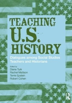 Teaching U.S. History: Dialogues Among Social Studies Teachers and Historians (Transforming Teaching) | Reading Pool | Scoop.it