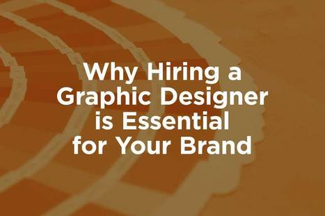 Why Hiring a Graphic Designer is Essential for Your Brand | Creative_me | Scoop.it