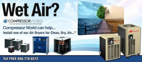 Air Compressor Dryers - Buy Refrigerated Air Dryers for Air Compressors | Compressor World | Scoop.it