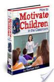 How to Motivate Children in the Classroom | Smart eBooks | Scoop.it