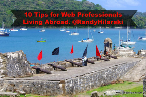 10 Tips For Web Professionals Living Abroad - @RandyHilarski | Social Media News | Scoop.it