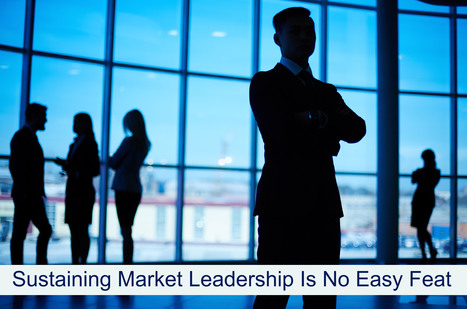 TechWell | Sustaining Market Leadership Is No Easy Feat | Software Testing Partners | Scoop.it