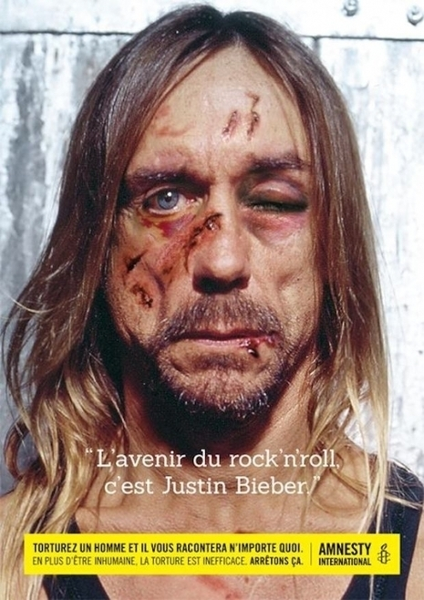 """El futuro del Rock'n'Roll es Justin Bieber "" (Iggy Pop, bajo tortura) #Amnesty 