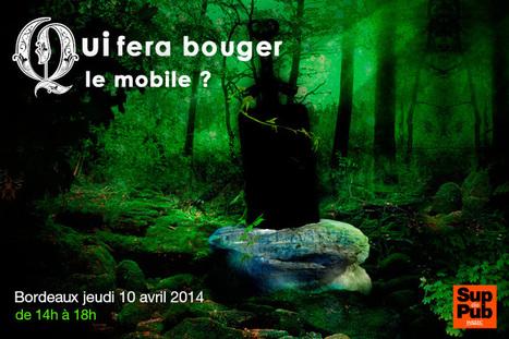 """5ème édition de Futur Pub : """"Qui fera bouger le mobile ?"""" jeudi 10/04 à Bordeaux, nous y serons !   Bordeaux & Web   Scoop.it"""