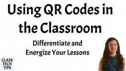 Using QR Codes in the Classroom: Differentiate and Energize Your Lessons! | QR Code & Education | Scoop.it