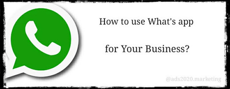How to use What's app for Your Business? ~ Ads2020 Blog - Free Marketing via Ads, SEO, Traffic | Online advertising | Scoop.it