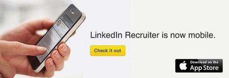 LinkedIn Mobile, du nouveau pour les recruteurs et les employeurs [Vidéo] | Recrutement 2.0 L'Information | Scoop.it