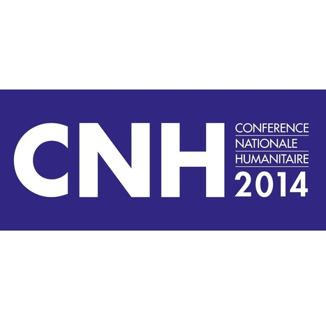 Conférence Nationale Humanitaire 2014 | Humani'comm | Scoop.it