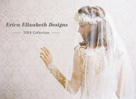 Erica Elizabeth Designs 2014 Collection | Green Wedding Shoes ... | Design&Beauty | Scoop.it