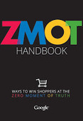 Zero Moment of Truth from Google - Blog - Introducing the ZMOT Handbook: Ways to Win Shoppers at the Zero Moment of Truth | Marketing to Franchisees - Tips for the Day | Scoop.it