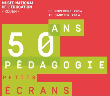 Exposition 50 ans de pédagogie par les petits écrans Musée national de l'Education   Actualités du Musée national de l'Education (Munaé)   Scoop.it