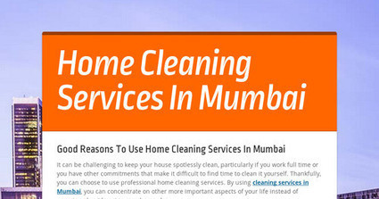Good Reasons To Use Home Cleaning Services In Mumbai | Victor | Scoop.it