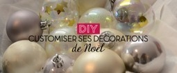Tuto rapide & facile pour personnaliser ses décorations de Noël | décoration & déco | Scoop.it