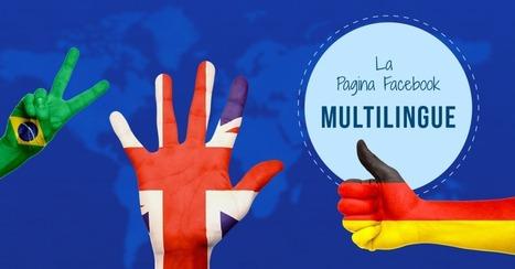 Pagina Facebook in più lingue, come fare? | Social Media Marketing Consigli | Scoop.it