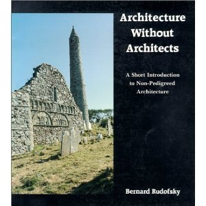 Amazon.co.jp: Architecture Without Architects: A Short Introduction to Non-Pedigreed Architecture: Bernard Rudofsky: 洋書 | Container Architecture | Scoop.it