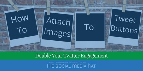 How To Attach Images To Tweet Buttons | The Content Marketing Hat | Scoop.it