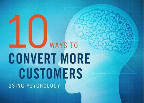 10 Ways to Convert More Customers Using Psychology | All about Content Marketing | Scoop.it