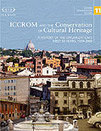 New Publication: ICCROM and the Conservation of Cultural Heritage | AUDITORIA, mouseion Broadband | Scoop.it