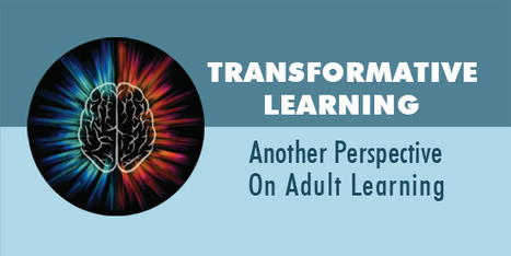 Transformative Learning: Another Perspective On Adult Learning | Teaching Online | Scoop.it