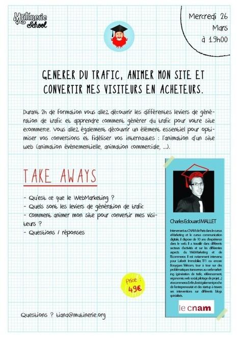 E-Commerce : Générer du trafic, animer mon site et convertir mes visiteurs en acheteurs - Mutinerie, libres ensemble - espace de coworking à Paris | Mutinerie School | Scoop.it