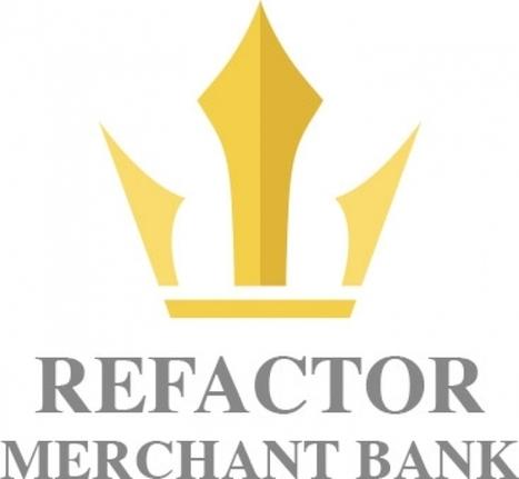 Refactor Merchant Bank: la banca d'affari che si allea con le PMI | Pietro Casetta | Scoop.it