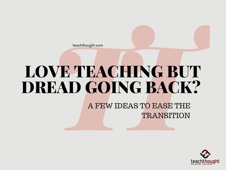 Love Teaching But Dread Going Back? A Few Ideas - | Teaching and Professional Development | Scoop.it